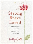 Strong, Brave, Loved: Empowering Reminders Devotional